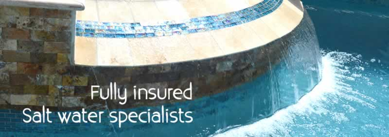 Kenny Pools is fully insured and a salt water pool specialist
